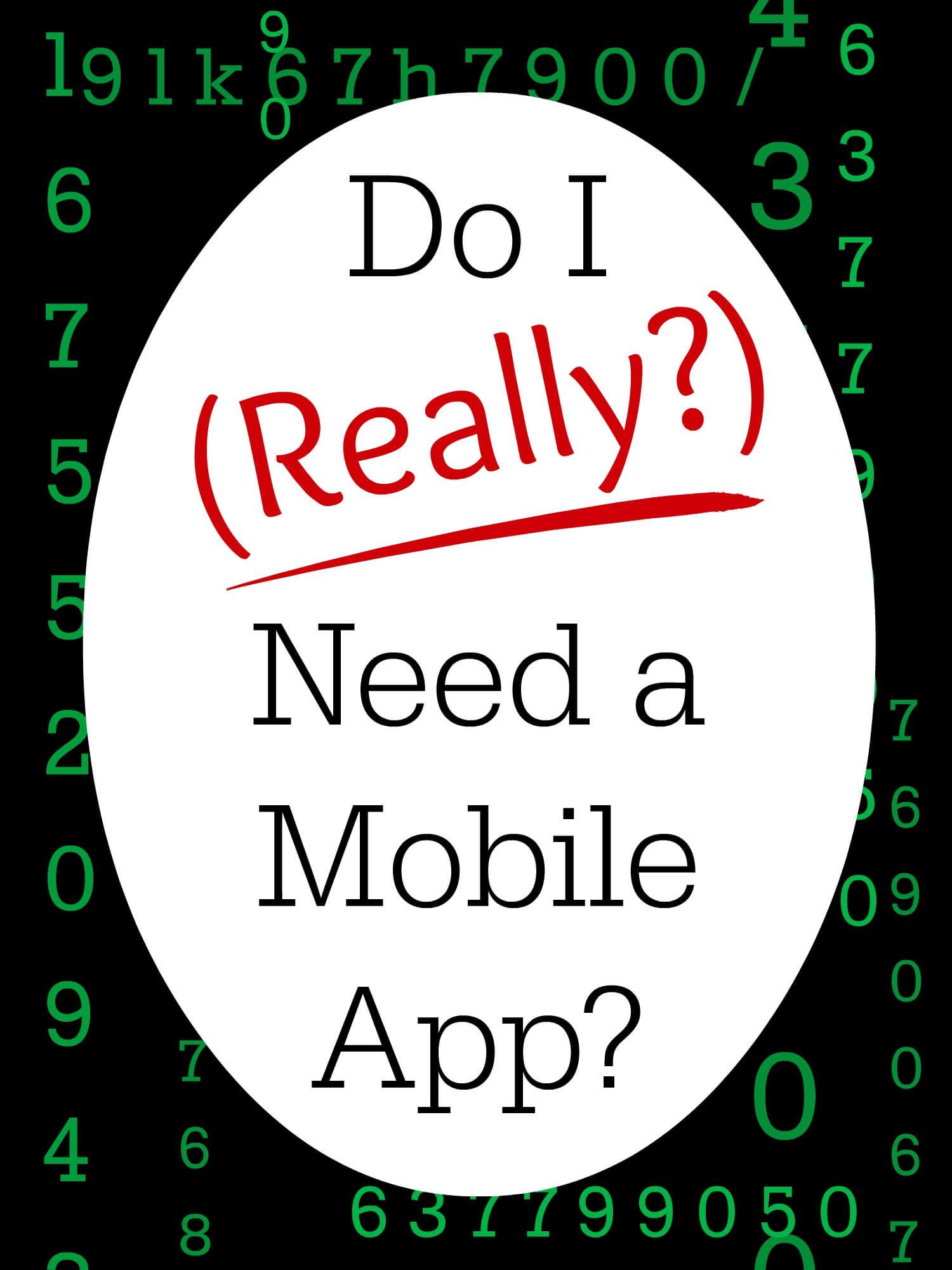 do i really need a mobile app