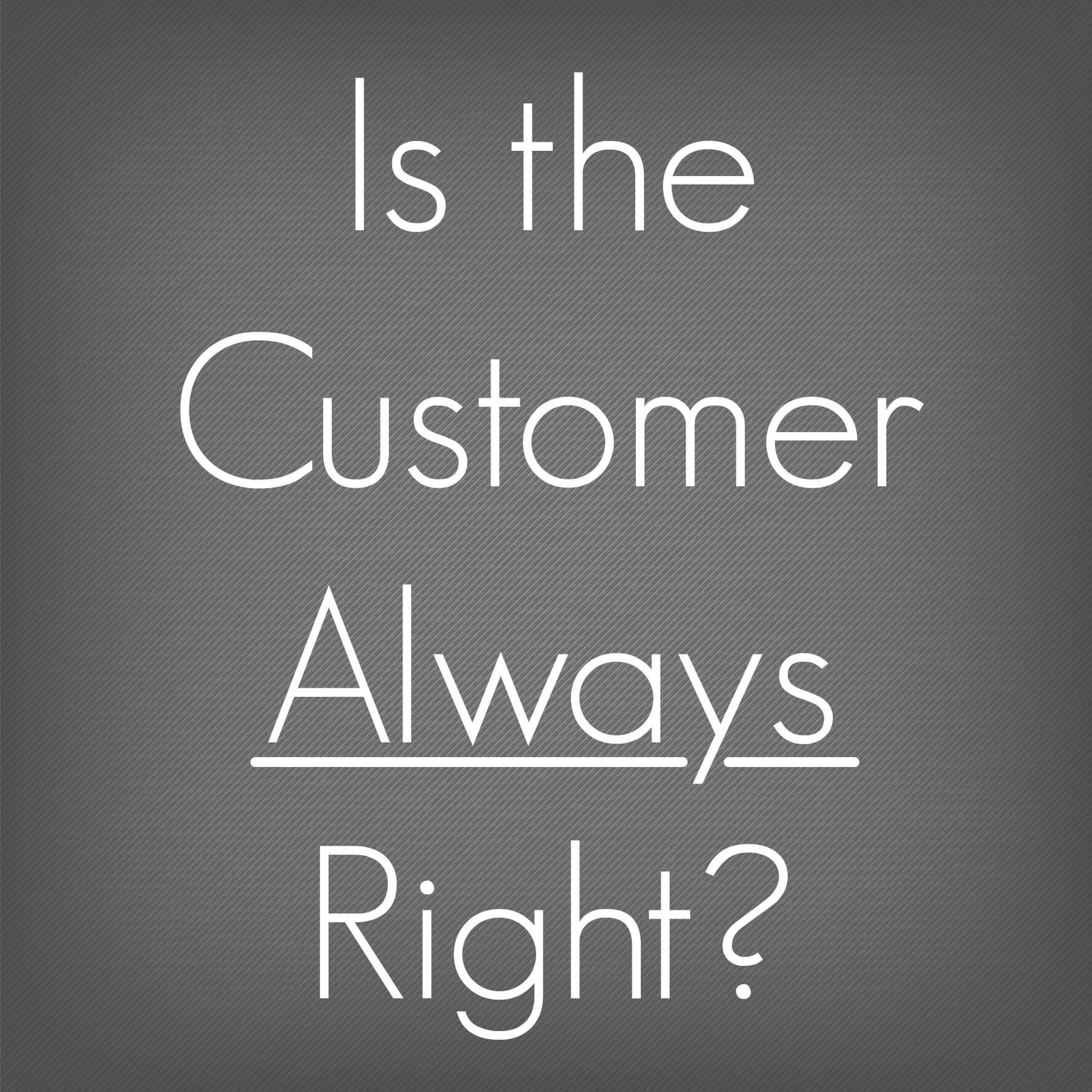 is the customer always right