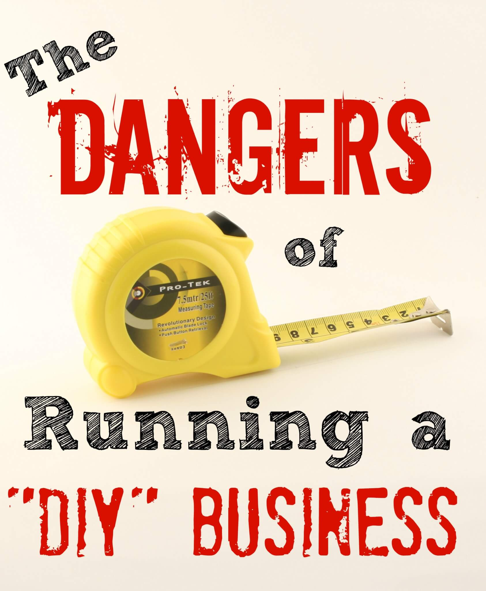 the dangers of running a diy business
