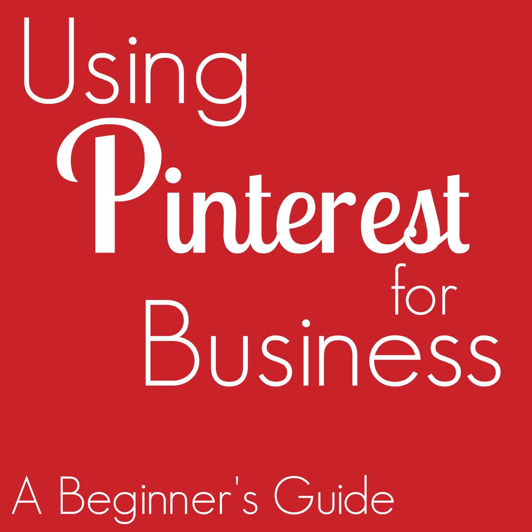 Using #Pinterest for #business (a beginner's guide)