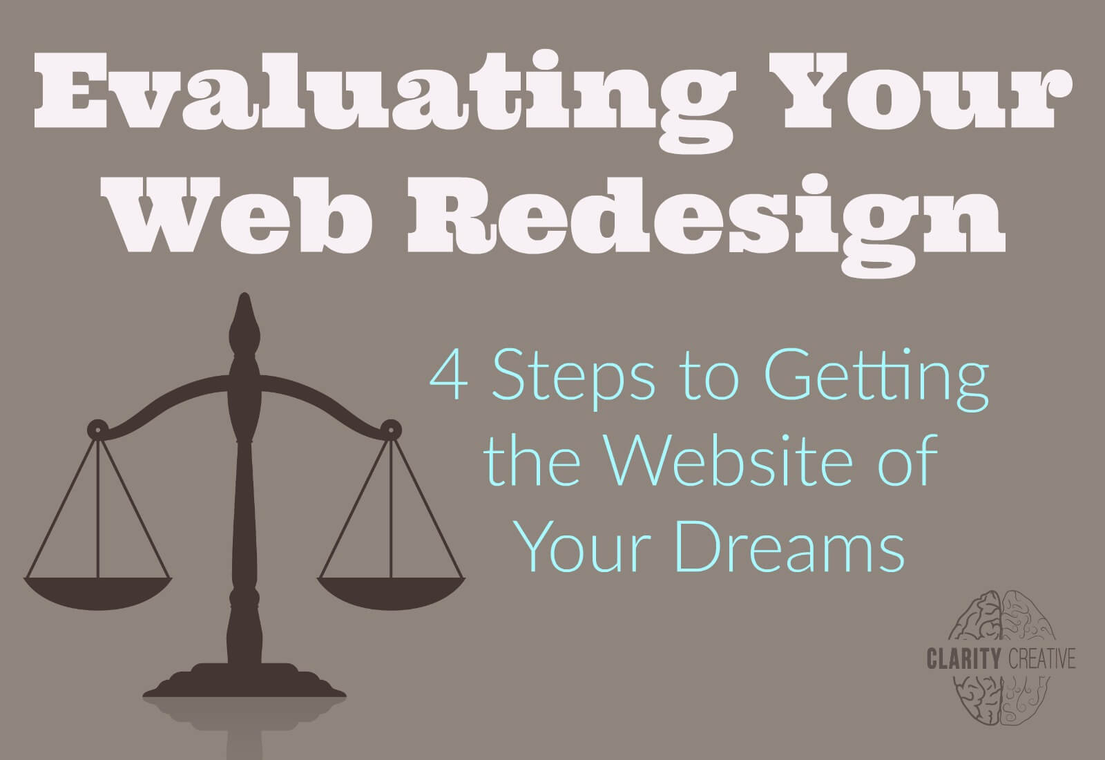 Evaluating Your Web Redesign: 4 Steps to Getting the Website of Your Dreams