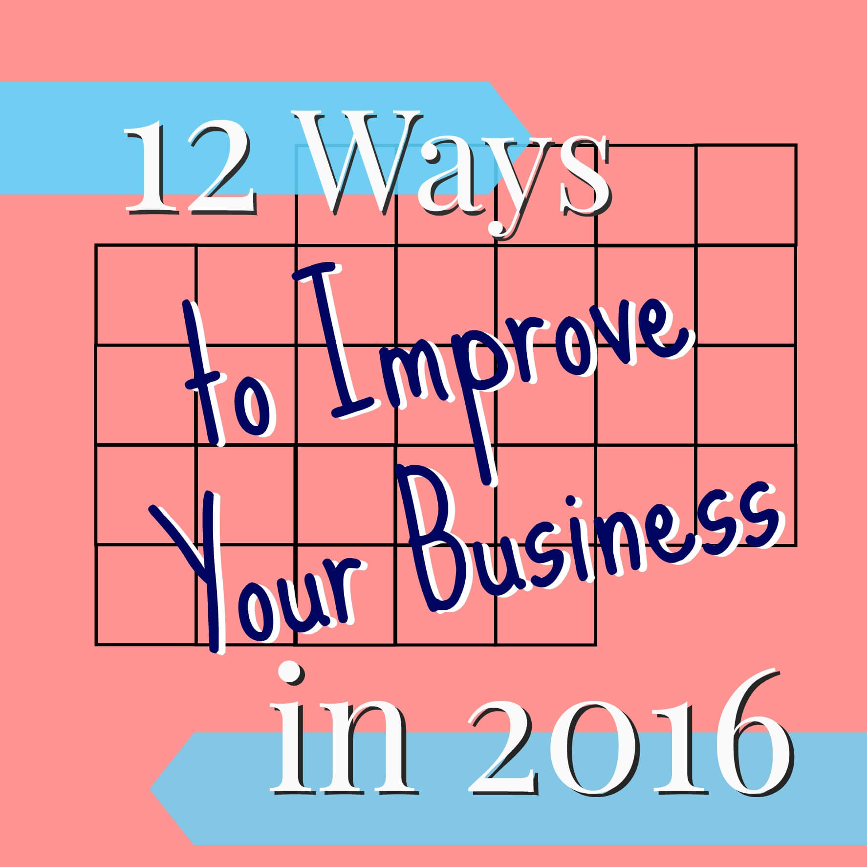 12 ways to improve your business in 2016