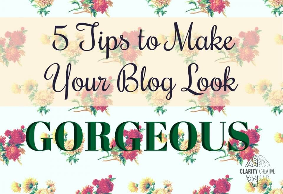 5 tips to make your blog look gorgeous