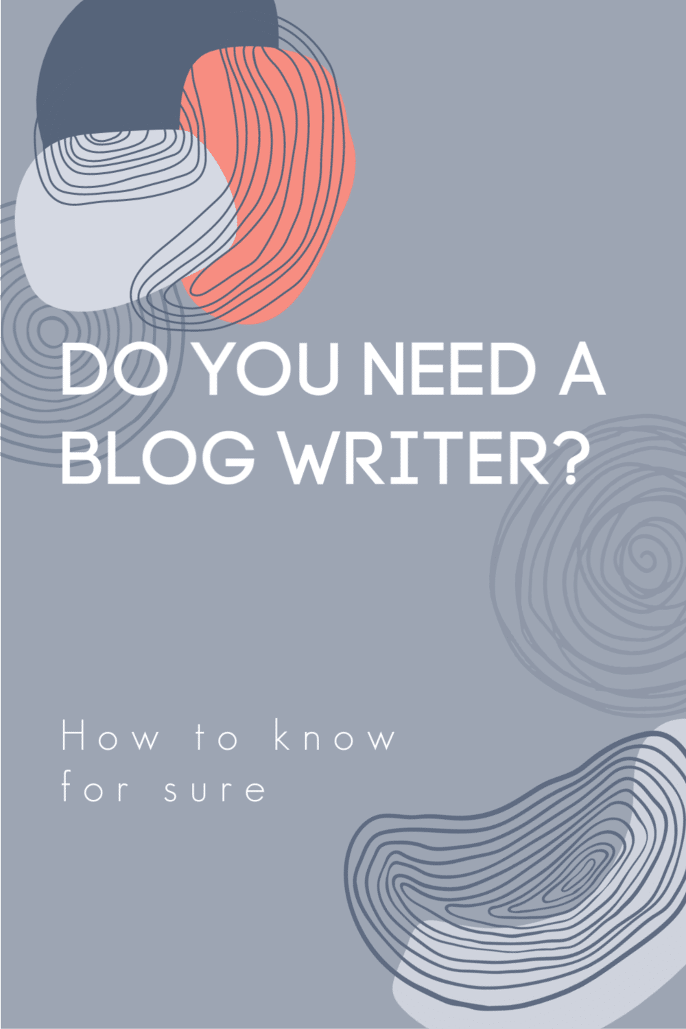 how to tell if you need a professional blog writer